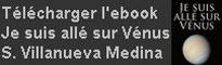 Télécharger Je suis alle sur Vénus de S. Villanueva Medina